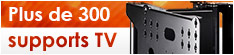 Plus de 300 supports TV